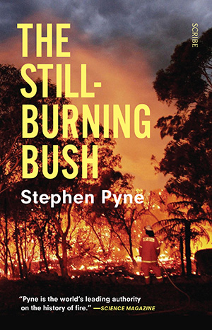 "Book cover of Pyne's book ""Still-Burning Bush"""